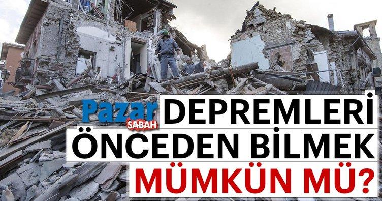 Depremleri öngörmek mümkün değil