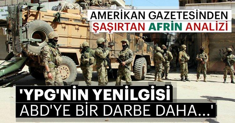 Amerikan gazetesinden şaşırtan Afrin analizi: YPG'nin yenilgisi ABD'ye bir darbe daha...