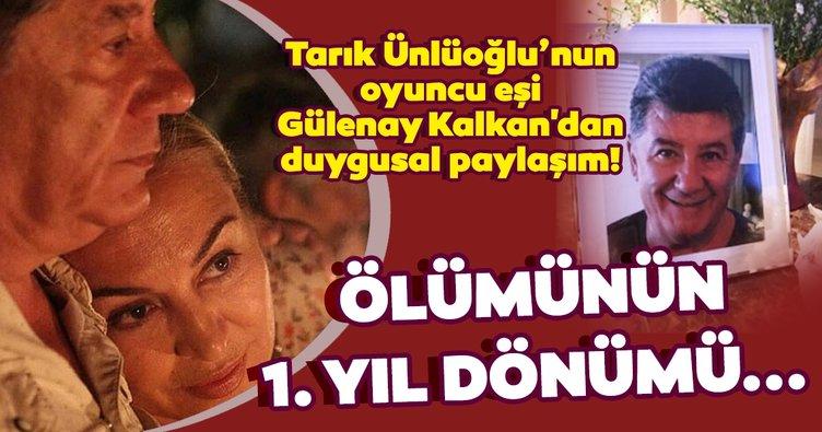 Tarık Ünlüoğlu'nun ölüm yıl dönümünde oyuncu eşi Gülenay Kalkan'dan duygusal paylaşım! Gülenay Kalkan: Öyle tarifsiz bir acı ki...