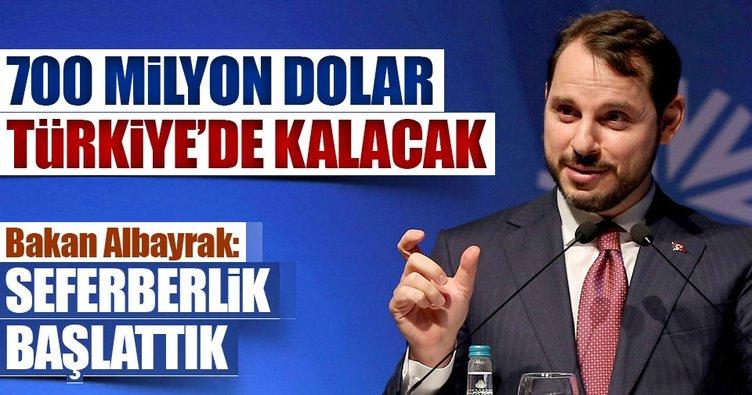 700 milyon $ Türkiye'de kalacak