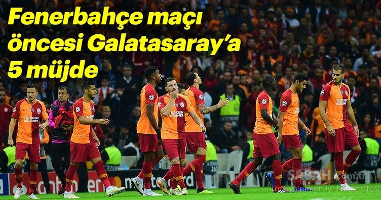Fenerbahçe maçı öncesi Galatasaray'a 5 müjde