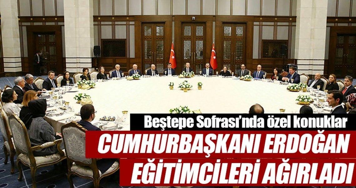 Erdoğan, Beştepe Sofrasında eğitimcileri ağırladı