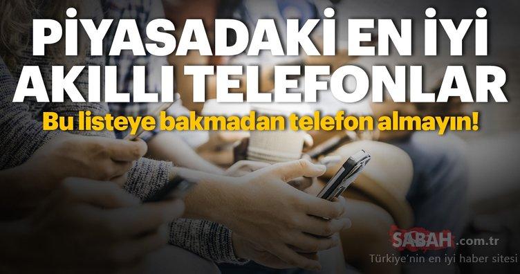 Piyasadaki en iyi akıllı telefonlar! Bu listeye bakmadan telefon almayın