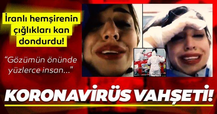 Son Dakika Haberi: İran'dan gelen görüntüler kan dondurdu! Koronavirüsüne yakalanan hemşire böyle yalvardı