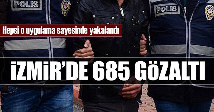 İzmir'de bir haftada 685 gözaltı