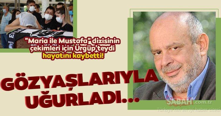 Usta oyuncu Haldun Boysan gözyaşlarıyla uğurlandı! Maria ile Mustafa dizisinin çekimleri için Ürgüp'teydi hayatını kaybetti!