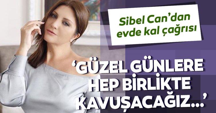 Sibel Can'dan evde kal çağrısı!