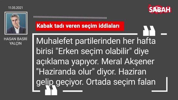 Hasan Basri Yalçın   Kabak tadı veren seçim iddiaları