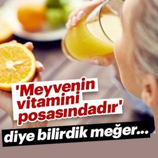 'Meyvenin vitamini posasındadır' diye bilirdik meğer...
