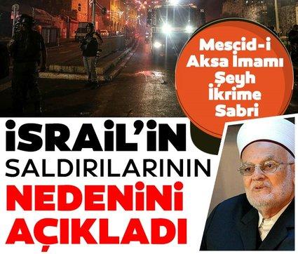 Son dakika: Mescid-i Aksa İmamı Şeyh İkrime Sabri: Netanyahu iktidarda kalabilmek için katliam yapmaya çalıştı