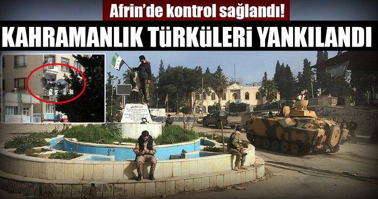 Afrin'de kontrol sağlandı, Kilis kahramanlık türküleri ile yankılandı