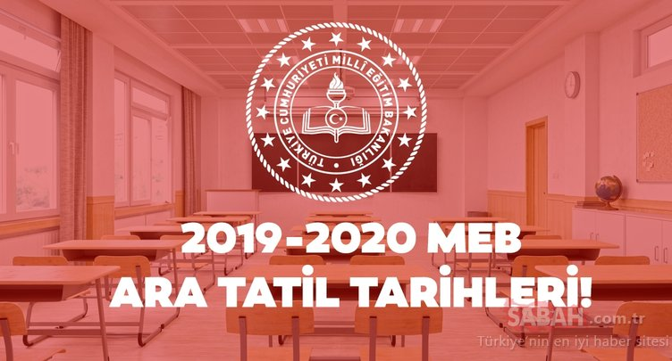 Ara tatiller ne zaman? 2019-2020 MEB ara tatiller ve sömestr tarihi! Okullar ne zaman kapanacak?