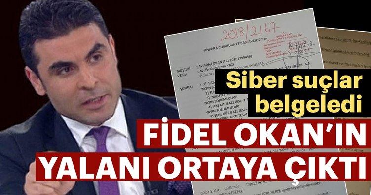 Fidel Okan'ın yalanını siber suçlar belgeledi!