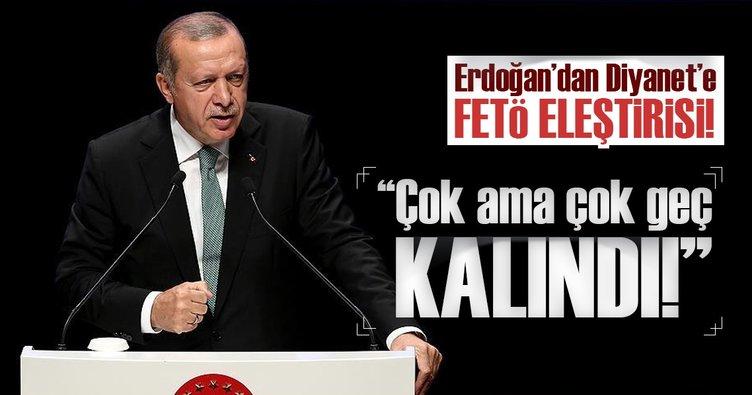 Son Dakika: Cumhurbaşkanı Erdoğan'dan Diyanet'e FETÖ eleştirisi