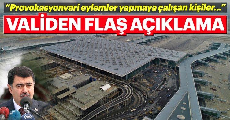 İstanbul Valisi'nden Üçüncü Havalimanı'ndaki olaylar ile ilgili flaş açıklama