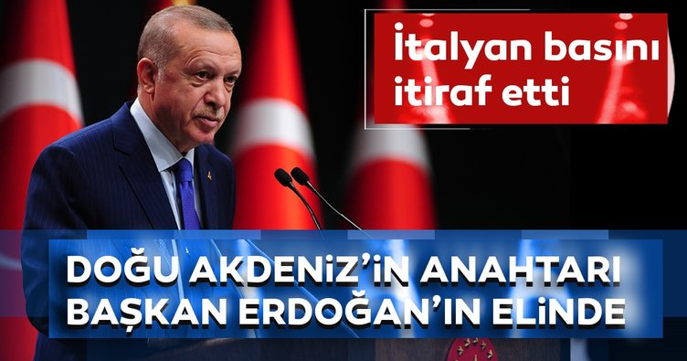 İtalyan basınından Doğu Akdeniz itirafı! Anahtarlar Başkan Erdoğan'ın elinde
