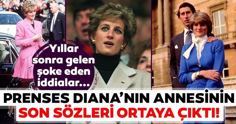 Prenses Diana'nın annesinin son sözleri ortaya çıktı! Prenses Diana hakkında yıllar sonra gelen şoke eden iddialar...