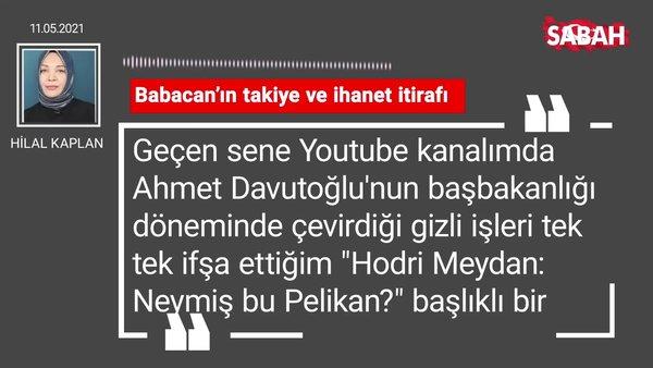 Hilal Kaplan   Babacan'ın takiye ve ihanet itirafı