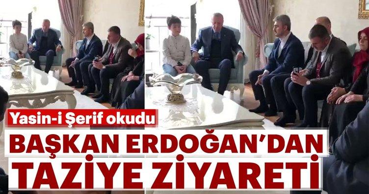 Başkan Erdoğan'dan taziye ziyareti... Yasin-i şerif okudu...