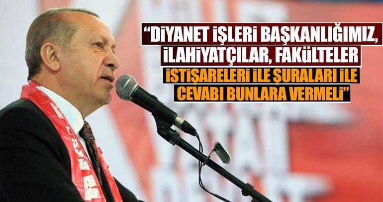 Erdoğan: Diyanet İşleri Başkanlığımız gereken cevabı vermeli