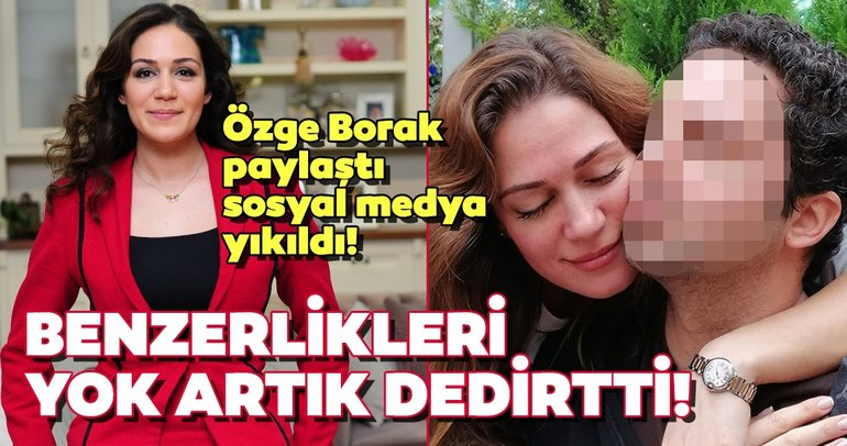 Ünlü oyuncu Özge Borak paylaştı sosyal medya yıkıldı! Özge Borak'ın abisi ile benzerliği yok artık dedirtti!