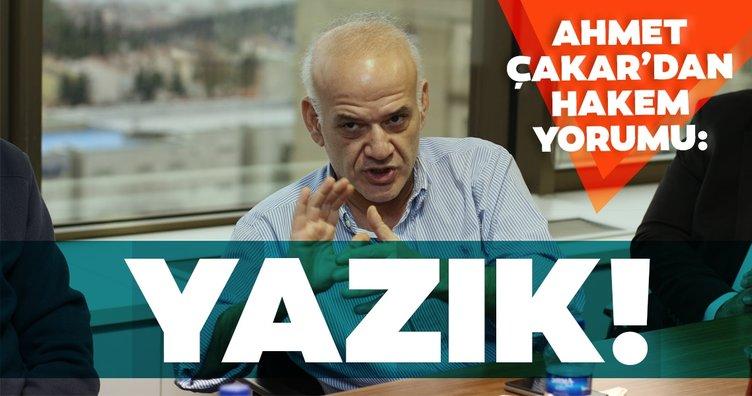 Ahmet Çakar'dan hakem yorumu! Yazık