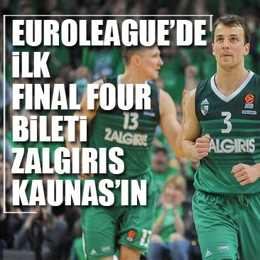THY Avrupa Ligi'nde ilk final four bileti Zalgiris Kaunas'ın