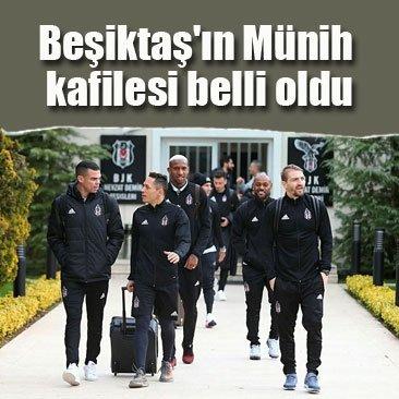 Beşiktaş'ın Münih kafilesi belli oldu