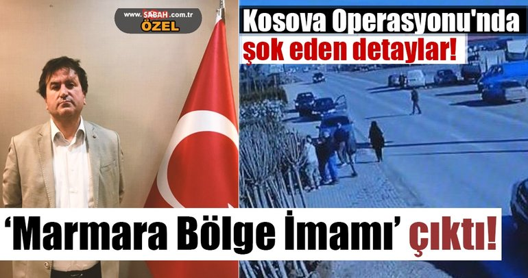 Kosova Operasyonu'nda şok eden detaylar!