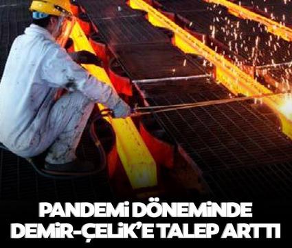 Pandemide demir-çelik'e talep arttı