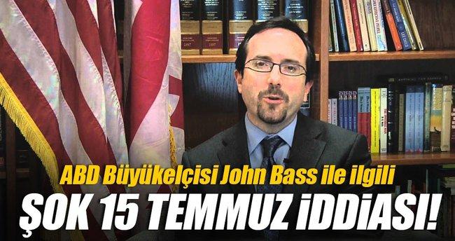 John Bass'la ilgili şok 15 Temmuz iddiası