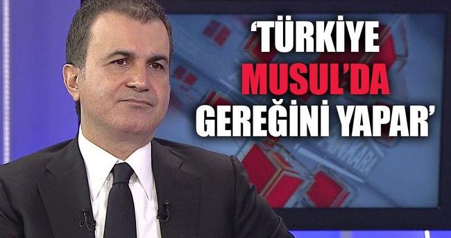 Ömer Çelik: Türkiye Musul'da gereğini yapar