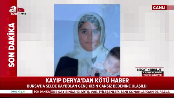 Bursa'da selde kaybolan Derya Bilen'den acı haber! | Video