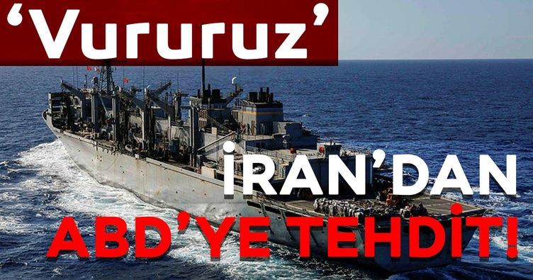 İran'dan ABD'ye tehdit! 'Vururuz'