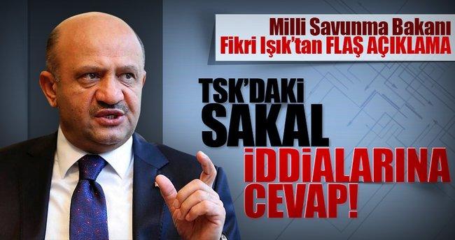 Milli Savunma Bakanı Fikri Işık'tan flaş açıklama