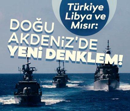 Türkiye, Libya ve Mısır: Doğu Akdeniz'de yeni denklem