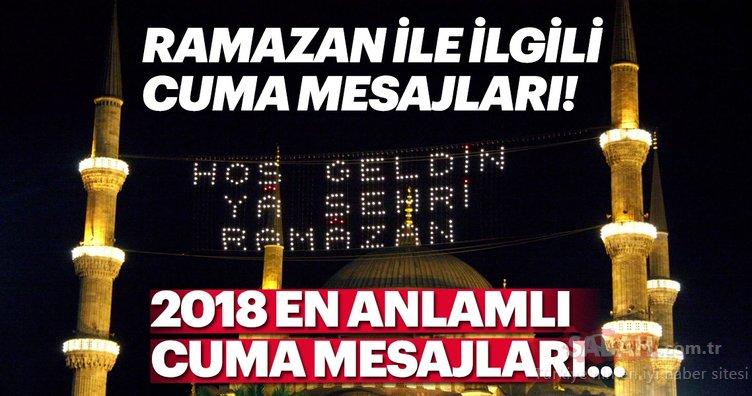 Mübarek Ramazan ve Cuma mesajları 2018! - Resimli Cuma mesajı ile bugünü unutma