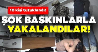 Son dakika: 600 polisle şok baskın! Çete üyesi 10 kişi tutuklandı...