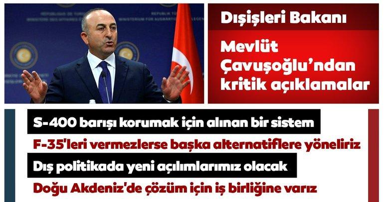 Çavuşoğlu'ndan kritik F-35 ve S-400 açıklaması!