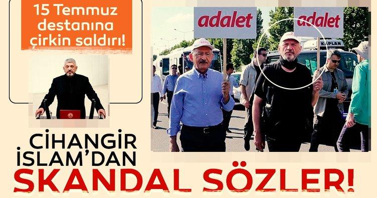 SP'li vekil Cihangir İslam 15 Temmuz'da milletin yazdığı destana hakaret etti!