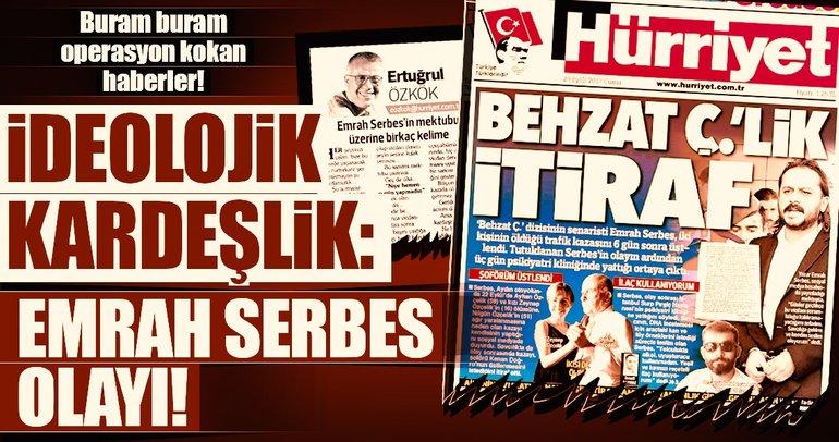 İdeolojik kardeşlik: Emrah Serbes olayı!