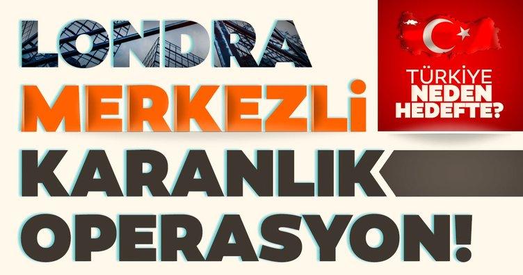 SON DAKİKA: Türkiye ekonomisi neden hedefte? Londra merkezli karanlık operasyon