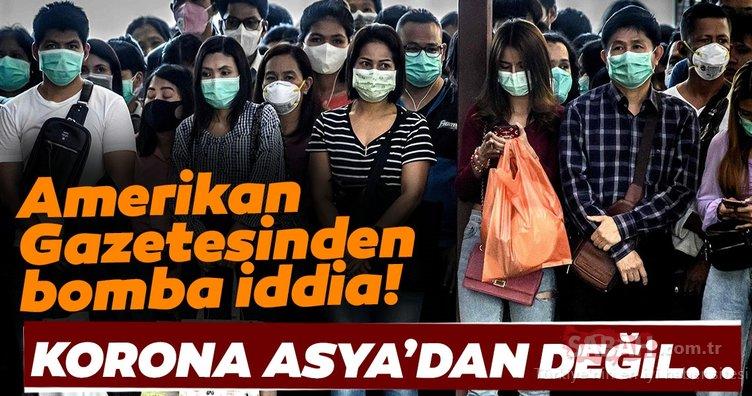 Amerikan gazetesinden bomba iddia! Corona virüs Asya'dan değil...