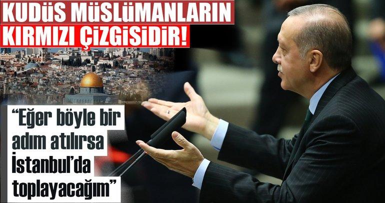 Cumhurbaşkanı Erdoğan'dan flaş Kudüs çıkışı!