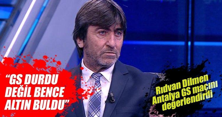 Rıdvan Dilmen: Galatasaray durdu değil bence altın buldu