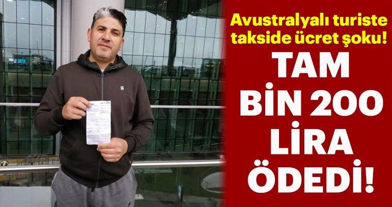 Avustralyalı turiste İstanbul'da ücret şoku!