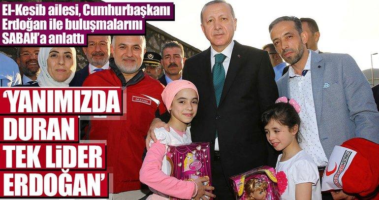 'Yanımızda duran tek lider Erdoğan'