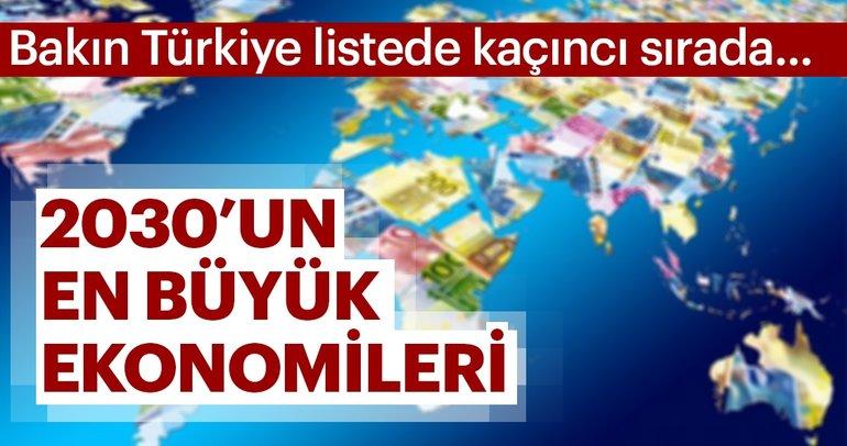 2030'un en büyük ekonomileri belli oldu... Türkiye dev listede!