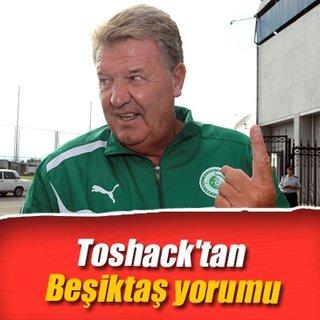 Toshack'tan Beşiktaş yorumu