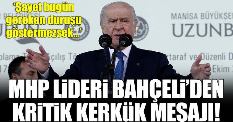 MHP Genel Başkanı Devlet Bahçeli: Bugün gereken duruşu göstermezsek...